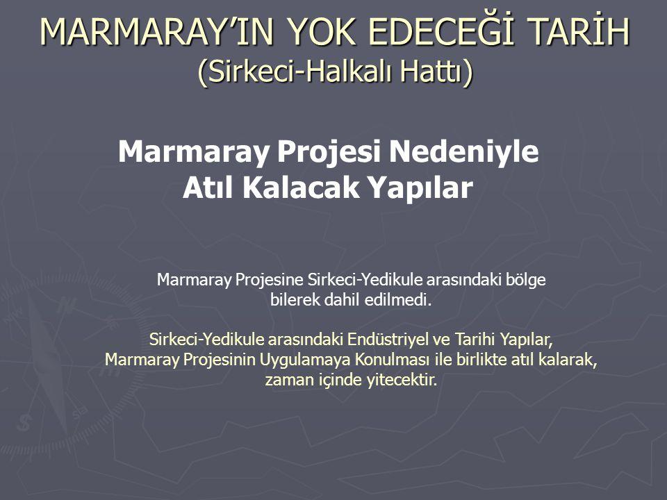 Marmaray Projesi Nedeniyle