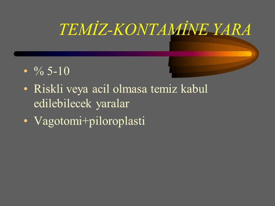 TEMİZ-KONTAMİNE YARA % 5-10