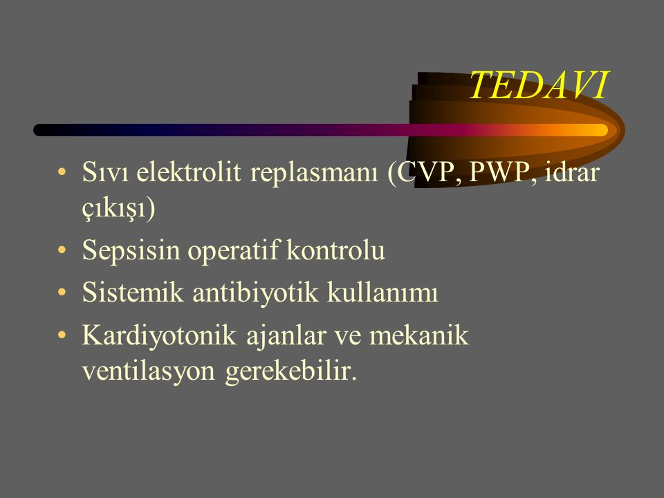 TEDAVI Sıvı elektrolit replasmanı (CVP, PWP, idrar çıkışı)