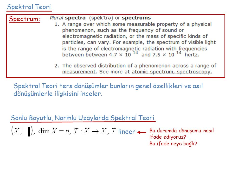 Spektral Teori ters dönüşümler bunların genel özellikleri ve asıl