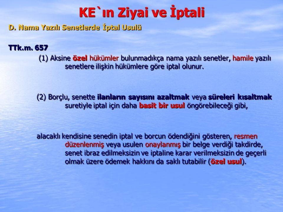 KE`ın Ziyai ve İptali D. Nama Yazılı Senetlerde İptal Usulü TTk.m. 657