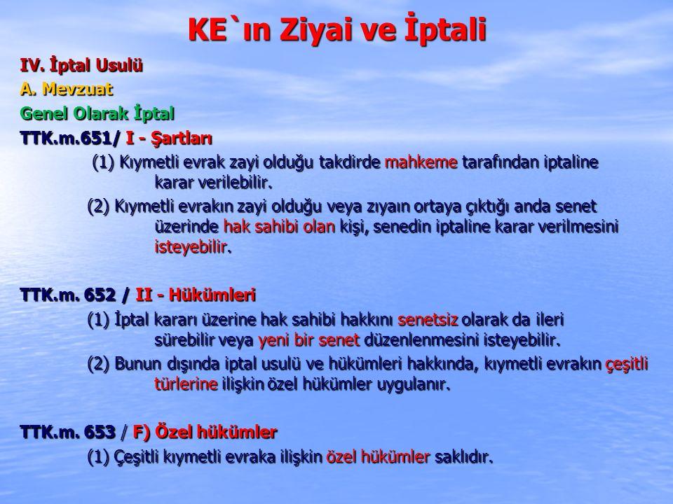 KE`ın Ziyai ve İptali IV. İptal Usulü A. Mevzuat Genel Olarak İptal