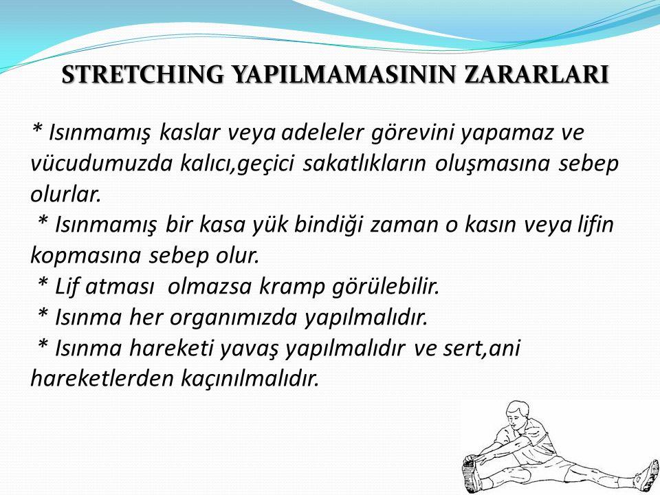 STRETCHING YAPILMAMASININ ZARARLARI