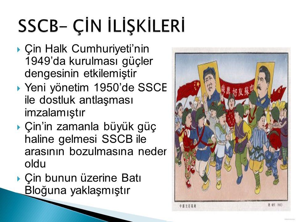 SSCB- ÇİN İLİŞKİLERİ Çin Halk Cumhuriyeti'nin 1949'da kurulması güçler dengesinin etkilemiştir.
