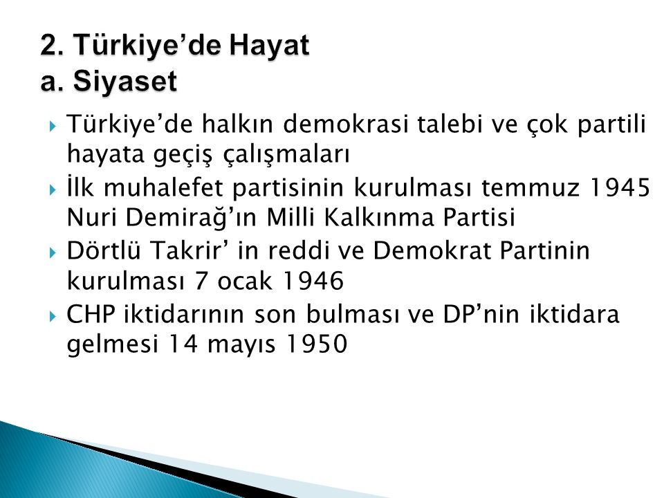 2. Türkiye'de Hayat a. Siyaset