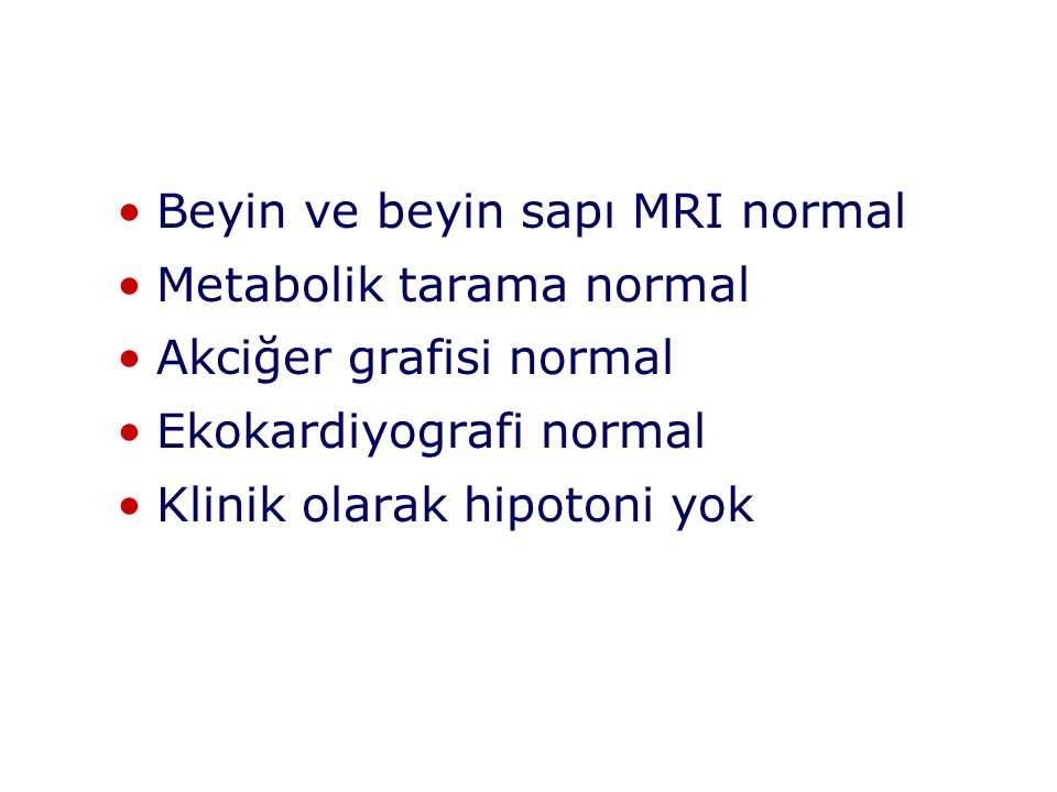 Beyin ve beyin sapı MRI normal