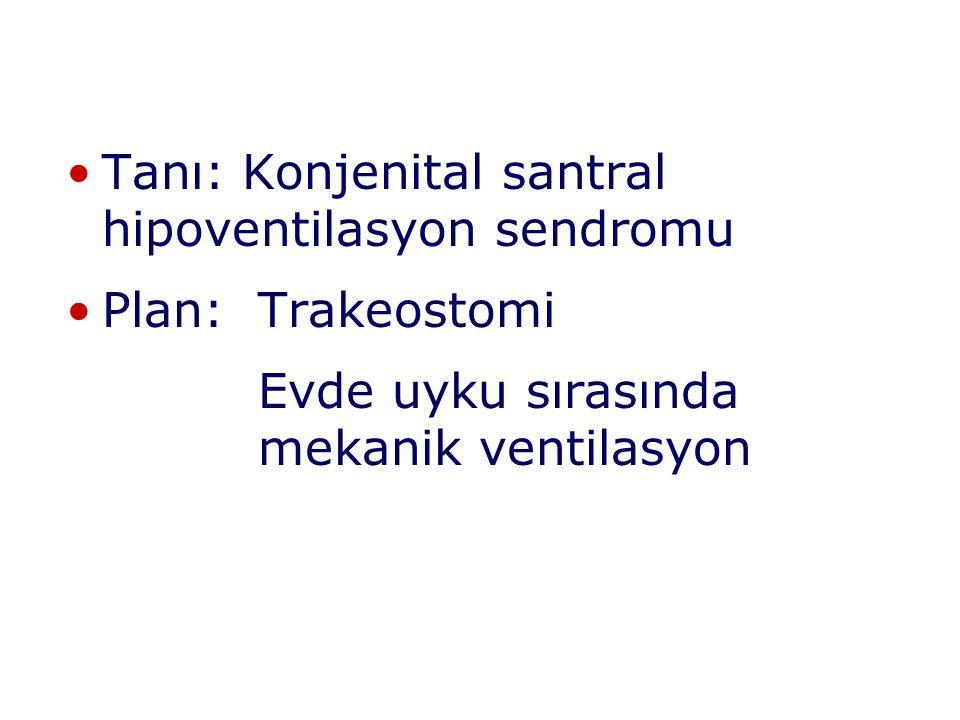 Tanı: Konjenital santral hipoventilasyon sendromu