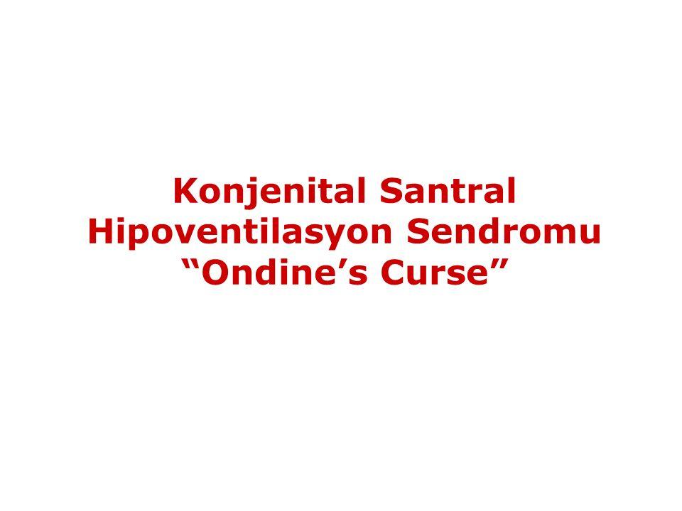 Konjenital Santral Hipoventilasyon Sendromu Ondine's Curse