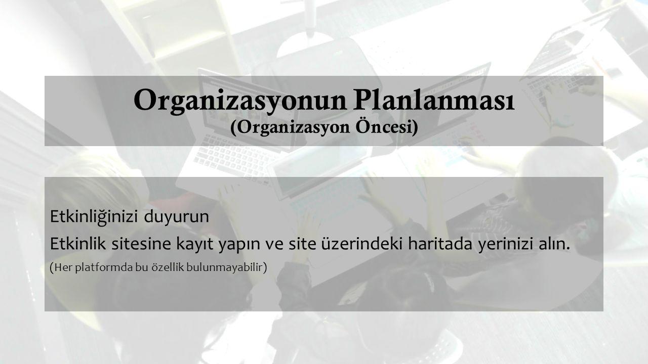 Organizasyonun Planlanması (Organizasyon Öncesi)