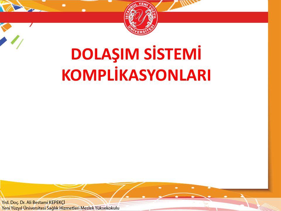 DOLAŞIM SİSTEMİ KOMPLİKASYONLARI