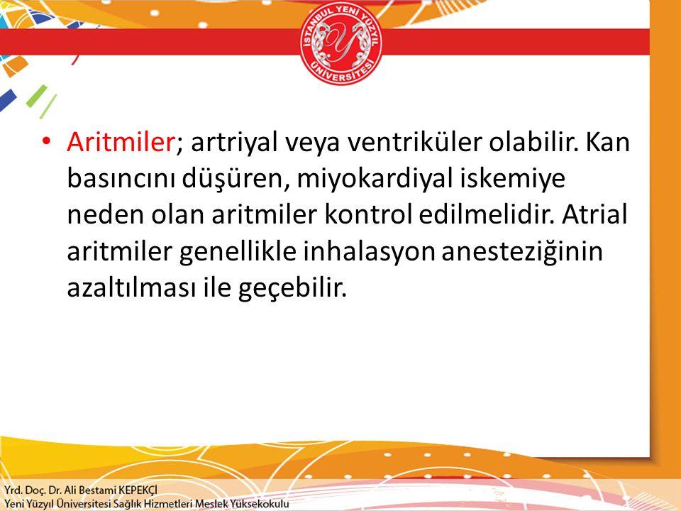 Aritmiler; artriyal veya ventriküler olabilir