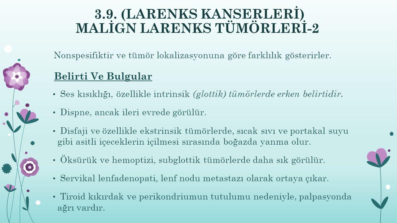 3.9. (LARENKS KANSERLERİ) MALİGN LARENKS TÜMÖRLERİ-2