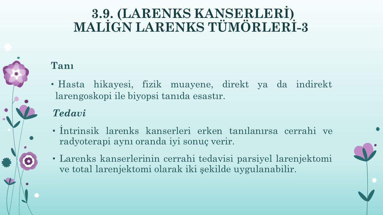 3.9. (LARENKS KANSERLERİ) MALİGN LARENKS TÜMÖRLERİ-3