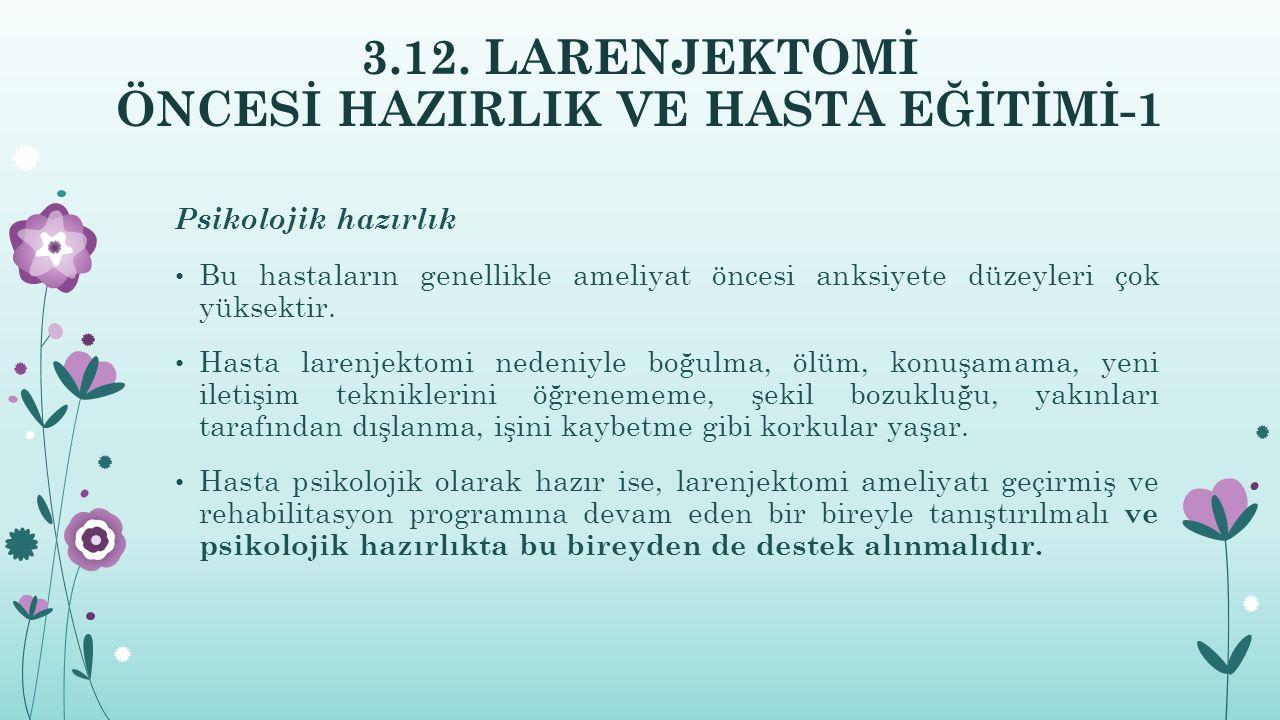 3.12. LARENJEKTOMİ ÖNCESİ HAZIRLIK VE HASTA EĞİTİMİ-1