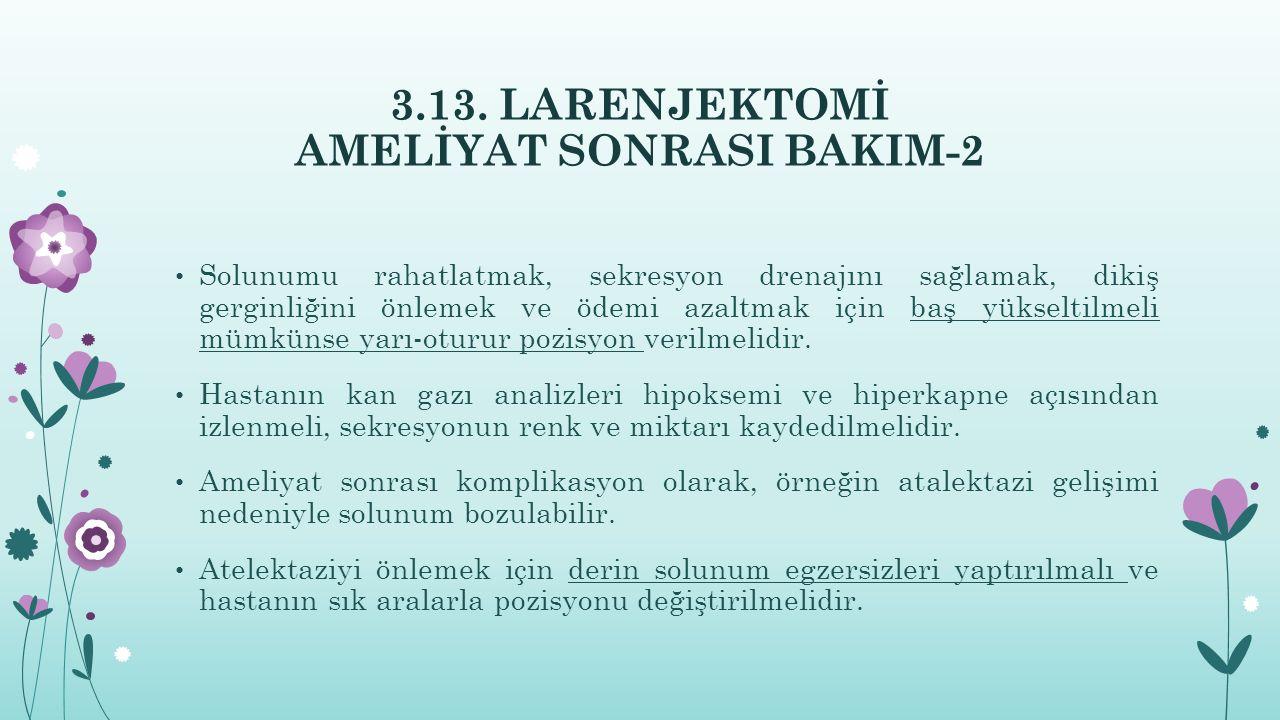 3.13. LARENJEKTOMİ AMELİYAT SONRASI BAKIM-2