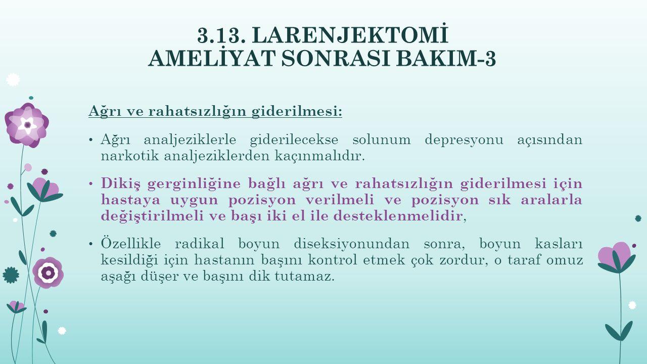 3.13. LARENJEKTOMİ AMELİYAT SONRASI BAKIM-3