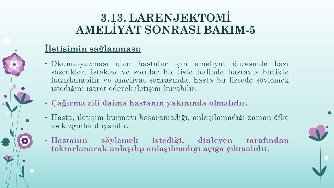 3.13. LARENJEKTOMİ AMELİYAT SONRASI BAKIM-5