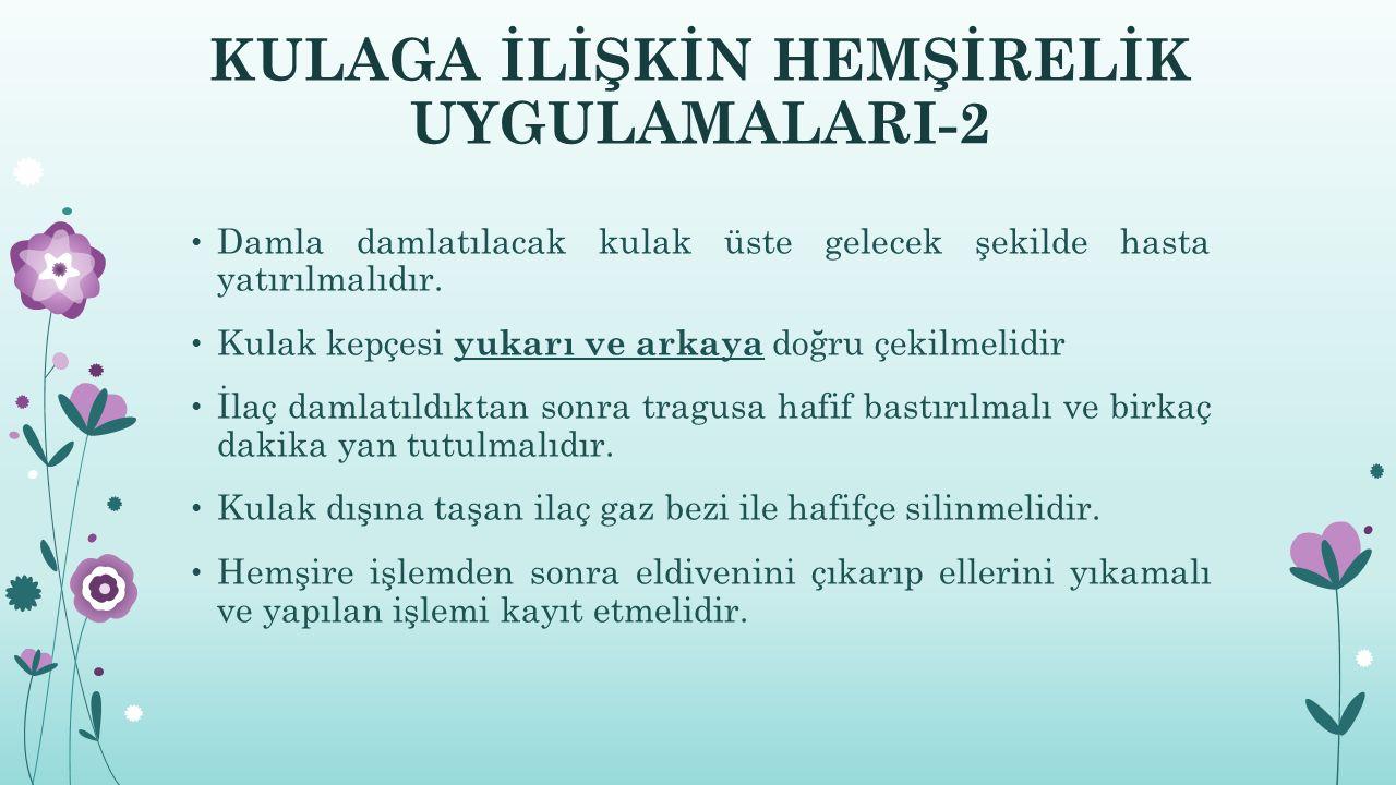 KULAGA İLİŞKİN HEMŞİRELİK UYGULAMALARI-2