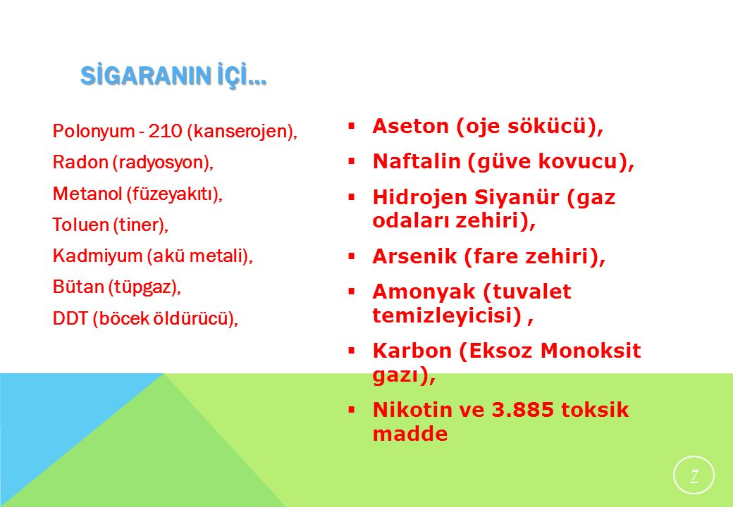 SİGARANIN İÇİ... Aseton (oje sökücü), Polonyum - 210 (kanserojen),