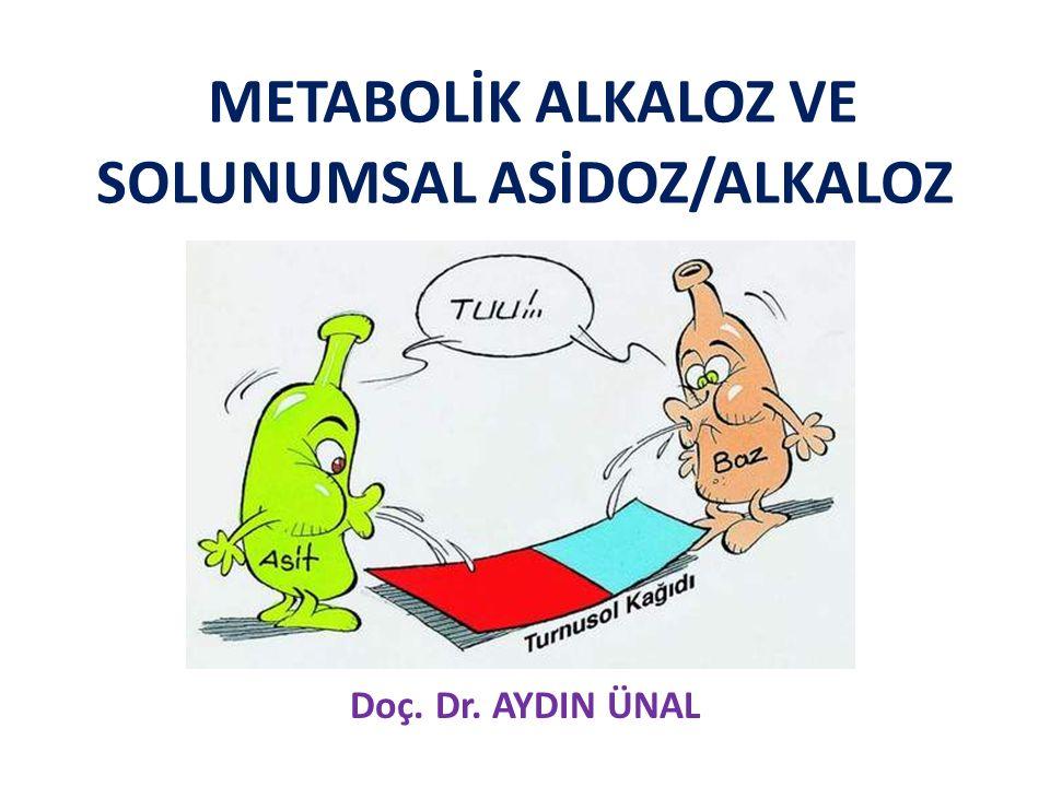 METABOLİK ALKALOZ VE SOLUNUMSAL ASİDOZ/ALKALOZ