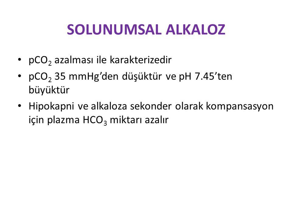 SOLUNUMSAL ALKALOZ pCO2 azalması ile karakterizedir