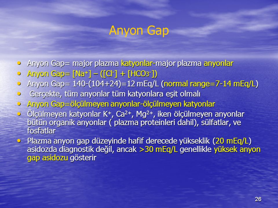 Anyon Gap Anyon Gap= major plazma katyonlar-major plazma anyonlar