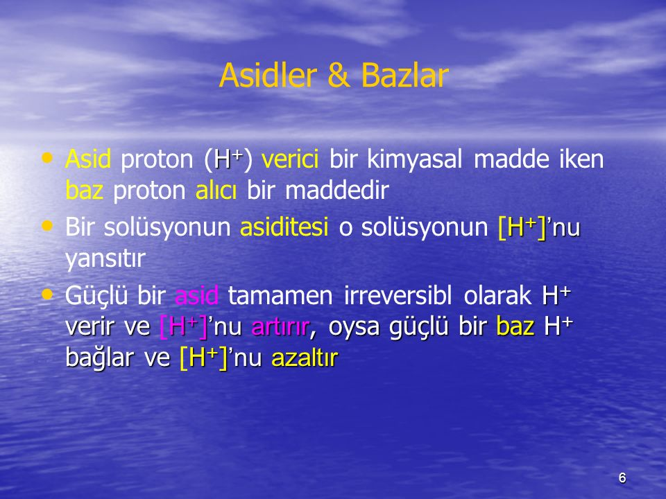 Asidler & Bazlar Asid proton (H+) verici bir kimyasal madde iken baz proton alıcı bir maddedir.