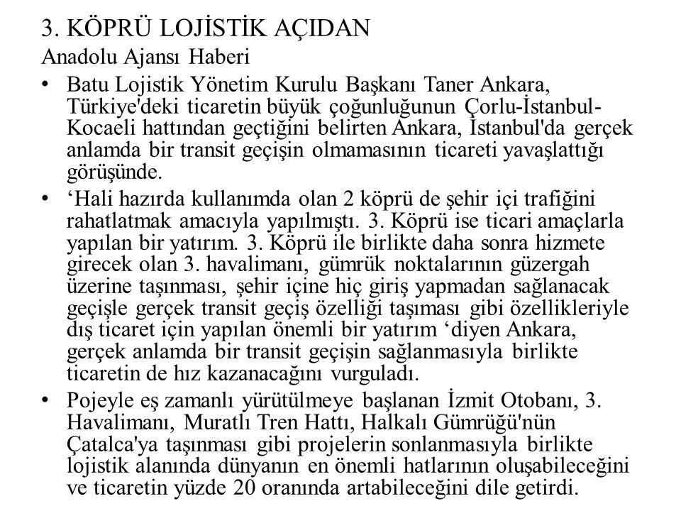 3. KÖPRÜ LOJİSTİK AÇIDAN Anadolu Ajansı Haberi