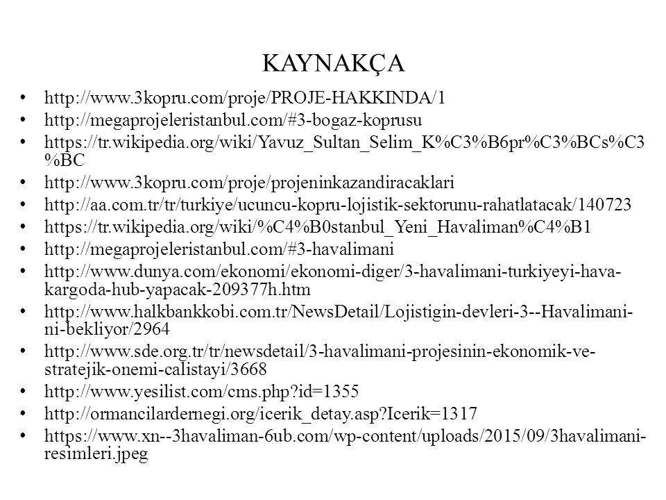 KAYNAKÇA http://www.3kopru.com/proje/PROJE-HAKKINDA/1