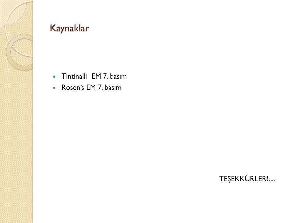 Kaynaklar Tintinalli EM 7. basım Rosen's EM 7. basım TEŞEKKÜRLER!....