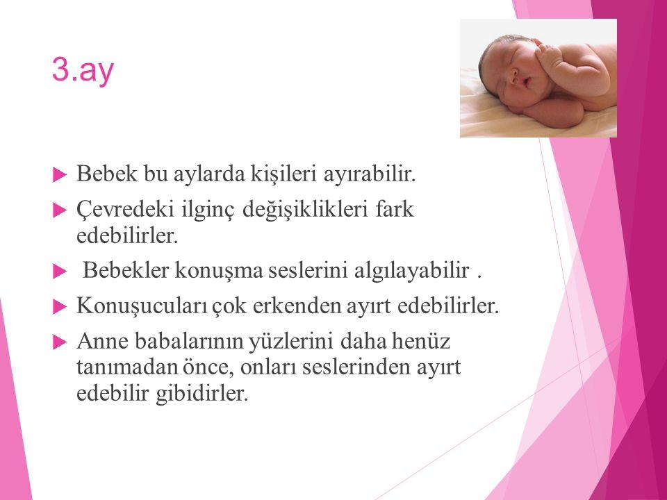 3.ay Bebek bu aylarda kişileri ayırabilir.