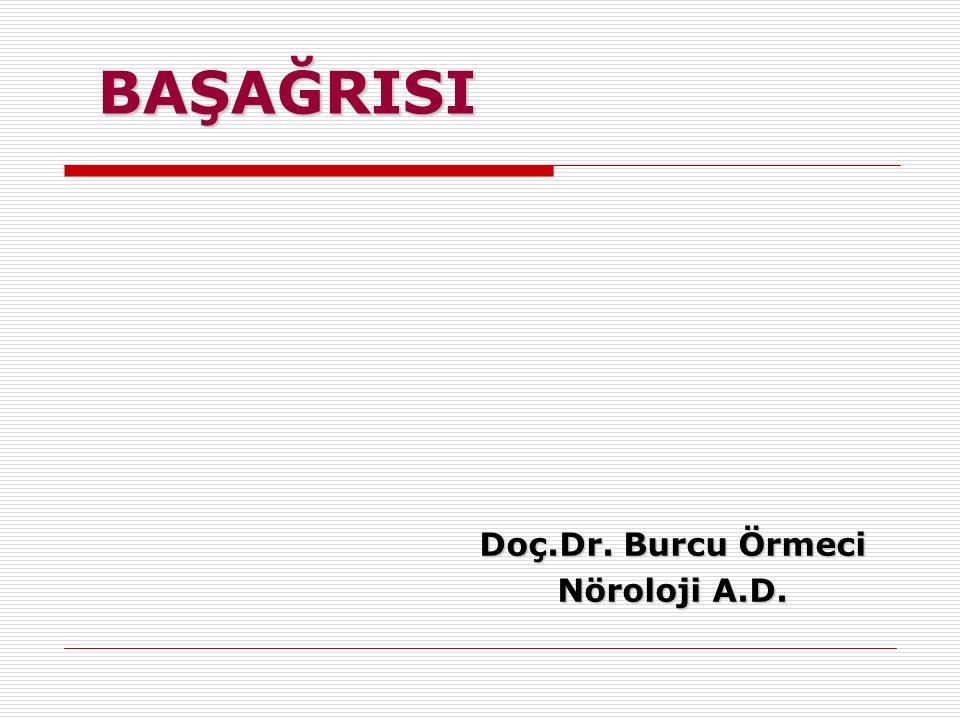 Doç.Dr. Burcu Örmeci Nöroloji A.D.