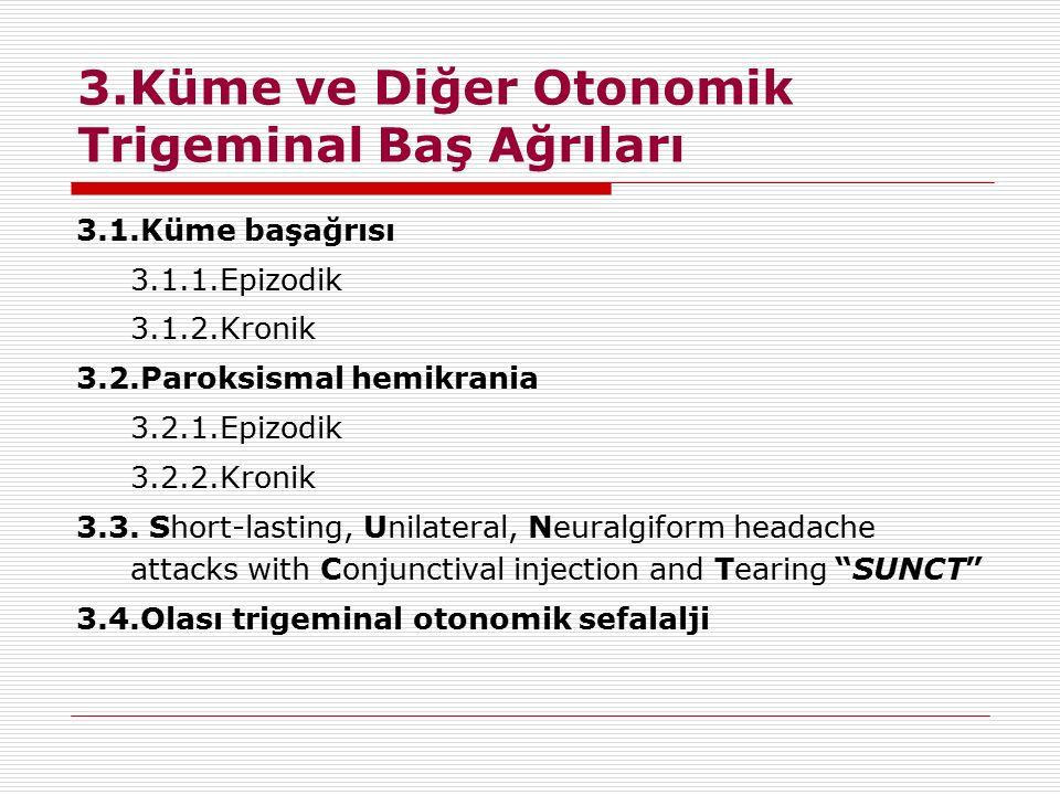 3.Küme ve Diğer Otonomik Trigeminal Baş Ağrıları