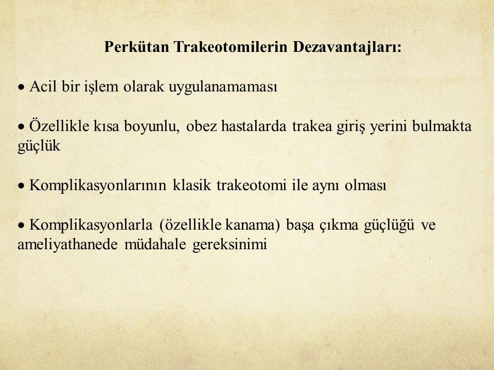 Perkütan Trakeotomilerin Dezavantajları: