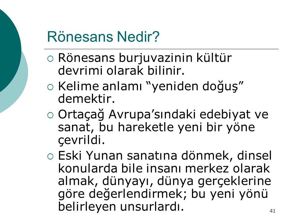 Rönesans Nedir Rönesans burjuvazinin kültür devrimi olarak bilinir.