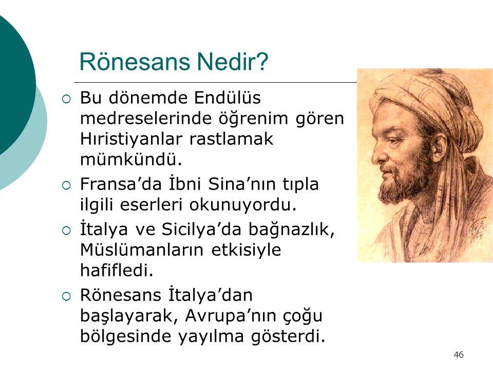 Rönesans Nedir Bu dönemde Endülüs medreselerinde öğrenim gören Hıristiyanlar rastlamak mümkündü.