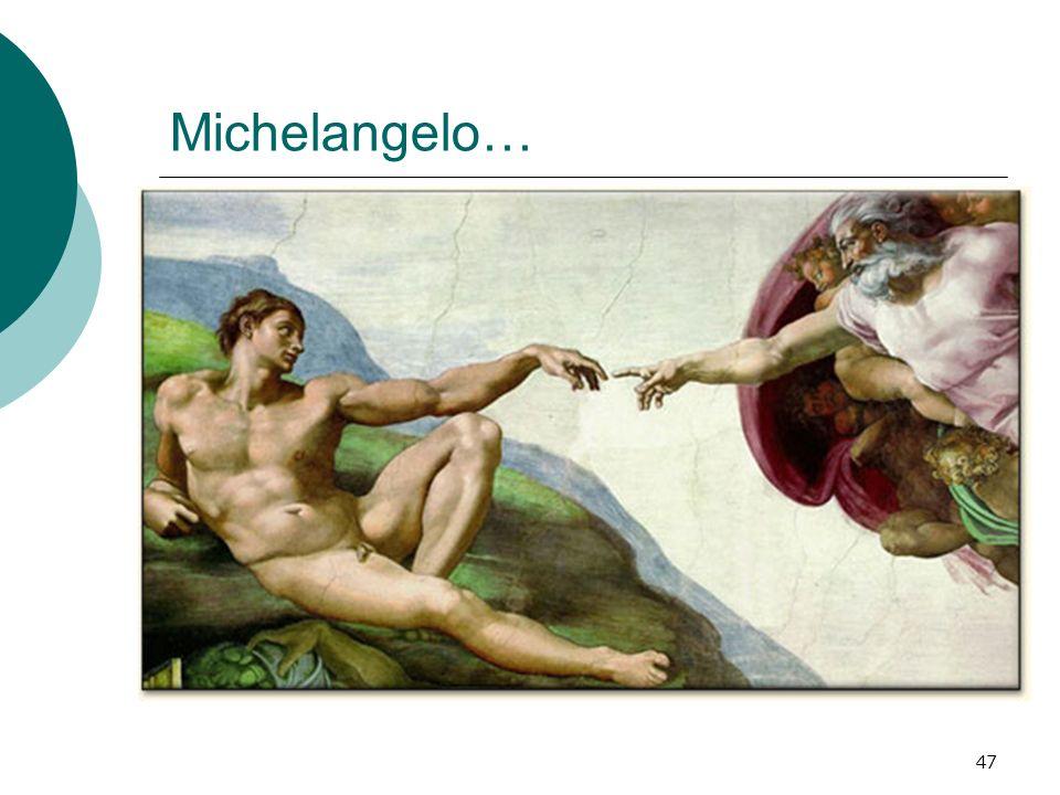 Michelangelo…
