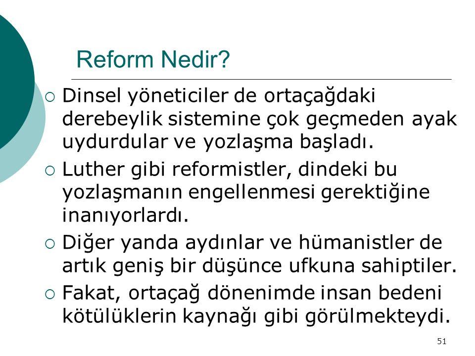 Reform Nedir Dinsel yöneticiler de ortaçağdaki derebeylik sistemine çok geçmeden ayak uydurdular ve yozlaşma başladı.