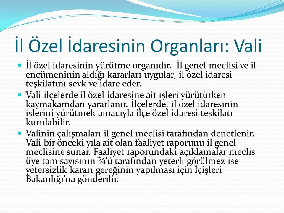 İl Özel İdaresinin Organları: Vali