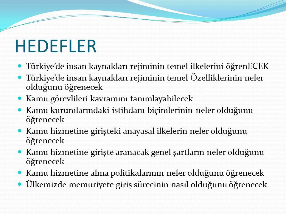 HEDEFLER Türkiye'de insan kaynakları rejiminin temel ilkelerini öğrenECEK.