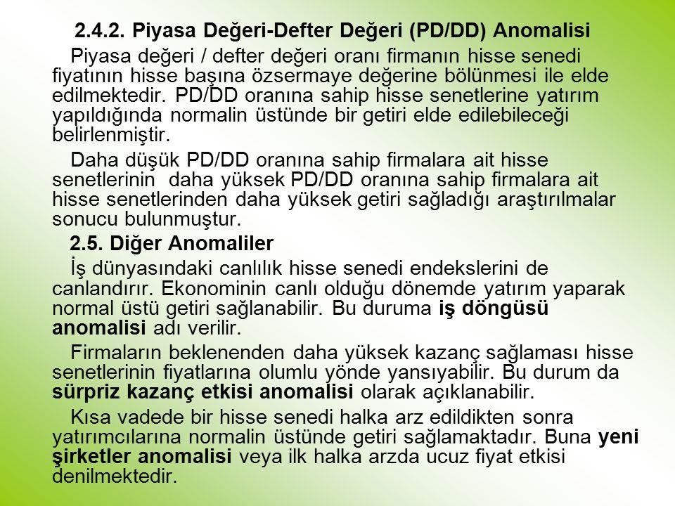 2.4.2. Piyasa Değeri-Defter Değeri (PD/DD) Anomalisi