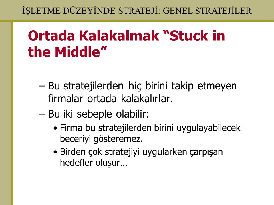Ortada Kalakalmak Stuck in the Middle