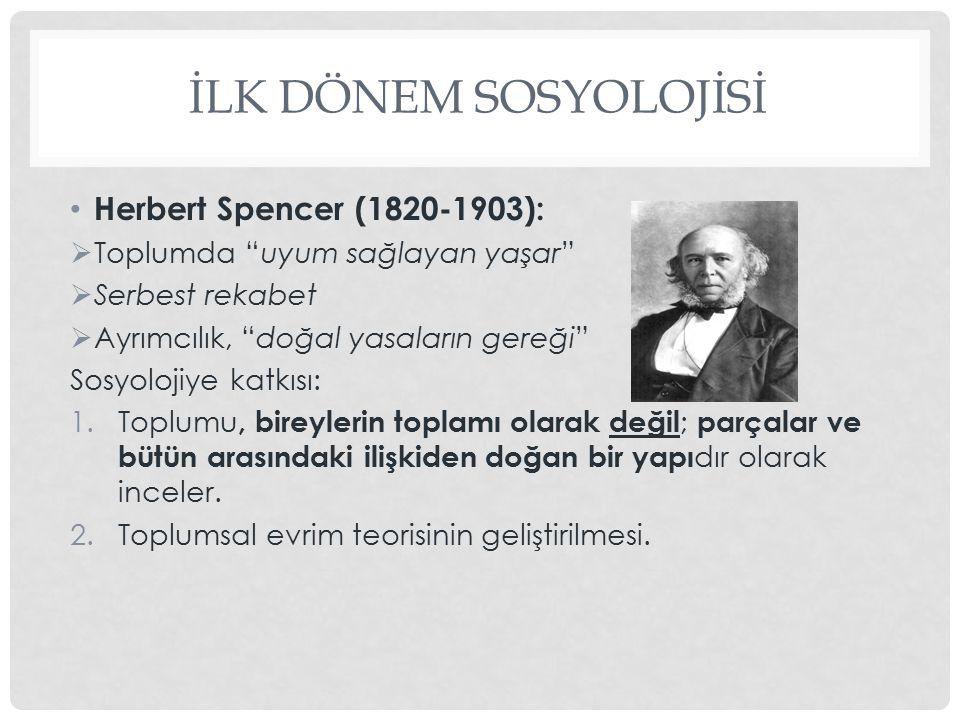 İLK DÖNEM SOSYOLOJİSİ Herbert Spencer (1820-1903):