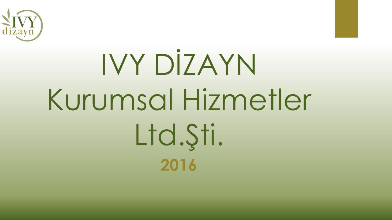 IVY DİZAYN Kurumsal Hizmetler Ltd.Şti.