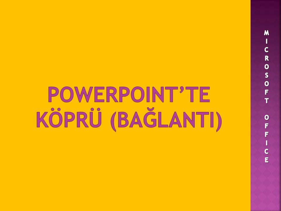 POWERPOINT'TE köprü (bağlantI)