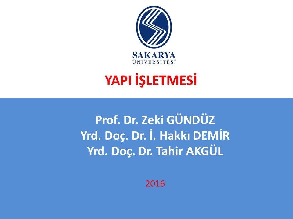 YAPI İŞLETMESİ Prof. Dr. Zeki GÜNDÜZ Yrd. Doç. Dr. İ. Hakkı DEMİR
