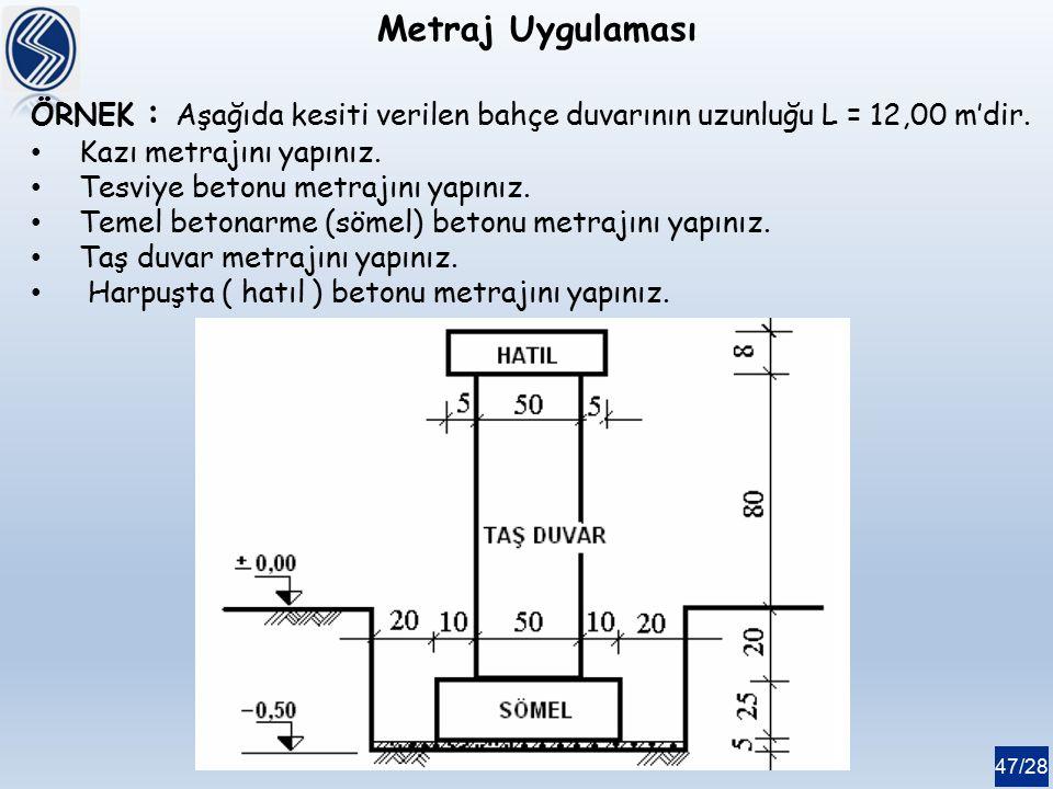 Metraj Uygulaması ÖRNEK : Aşağıda kesiti verilen bahçe duvarının uzunluğu L = 12,00 m'dir. Kazı metrajını yapınız.