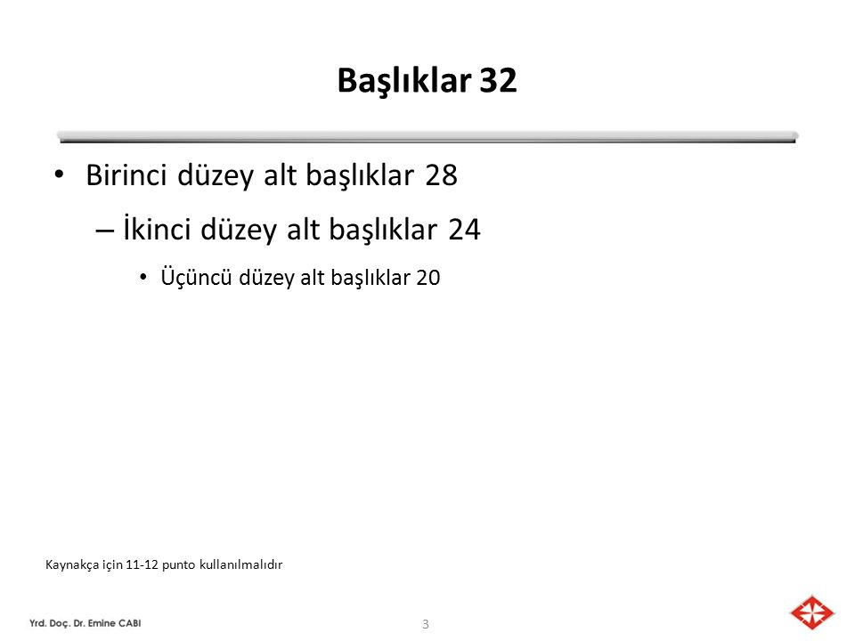 Başlıklar 32 Birinci düzey alt başlıklar 28