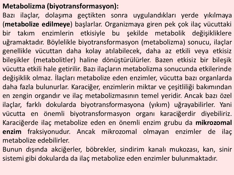 Metabolizma (biyotransformasyon):