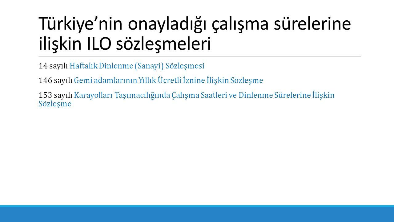Türkiye'nin onayladığı çalışma sürelerine ilişkin ILO sözleşmeleri
